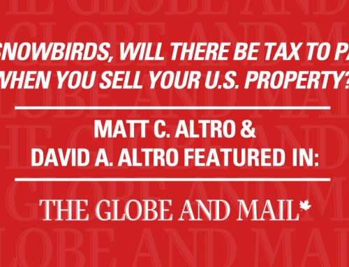 Globe and Mail – Snowbirds, will there be tax to pay when you sell your U.S. property?