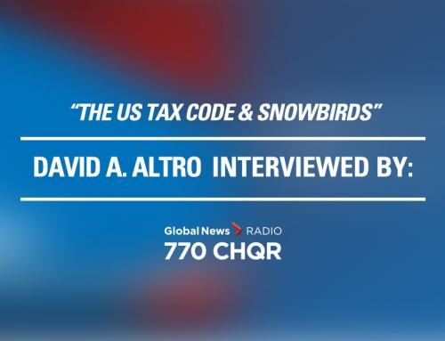 Global News Radio – The US Tax Code & Snowbirds