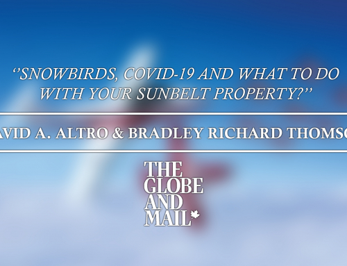 Globe & Mail – Snowbirds, COVID-19 and what to do with your sunbelt property
